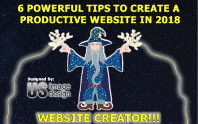 6 POWERFUL TIPS TO CREATE A  PRODUCTIVE WEBSITE IN 2018